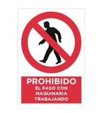 """Señal """"Prohibido El Paso Con Maquinaria Trabajando"""" 42 x 30 cm PVC"""