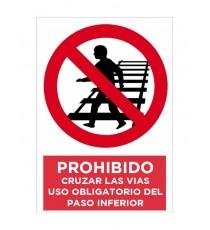 """Señal """"Prohibido Cruzar Las Vías Uso Obligatorio Del Paso Inferior"""" 42 x 30 cm PVC"""