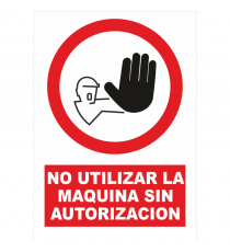 """Señal """"No utilizar la máquina sin autorización"""" 42 x 30 cm PVC"""
